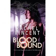 Blood Bound (Unbound, #1) - Rachel Vincent