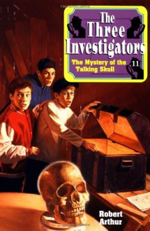 Alfred Hitchcock And The Three Investigators In The Mystery Of The Talking Skull - Robert Arthur