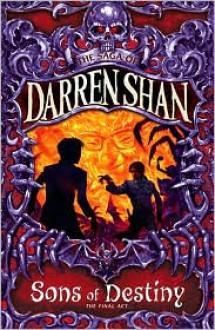 Sons of Destiny (The Saga of Darren Shan, #12) - Darren Shan