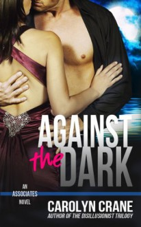 Against the Dark - Carolyn Crane