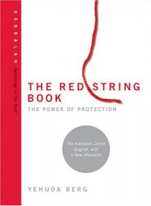 The Red String Book: The Power of Protection - Yehuda Berg