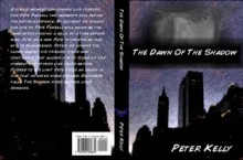 The Dawn of the shadow(The shadow series) - Peter Kelly, Tyler Morris
