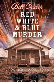 Red, White, and Blue Murder (Sheriff Dan Rhodes #12) - Bill Crider