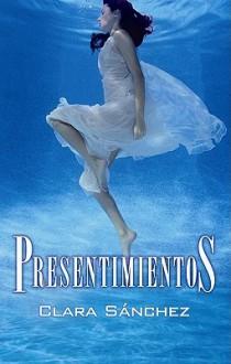 Presentimientos - Clara Sánchez