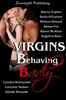 Virgins Behaving Badly - Stacey Espino, Doris O'Connor, Melissa Hosack, Alyssa Fox