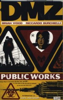 DMZ: Public Works - Brian Wood, Riccardo Burchielli, Cory Doctorow