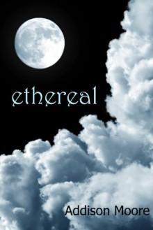 Ethereal - Addison Moore