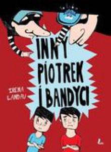 Inny Piotrek i bandyci - Irena Landau