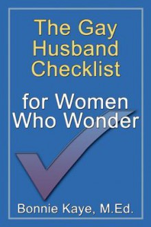 The Gay Husband Checklist for Women Who Wonder - Bonnie Kaye