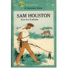 Sam Houston - Jean Lee Latham