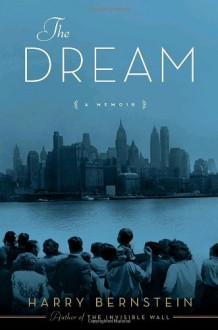 The Dream: A Memoir - Harry Bernstein