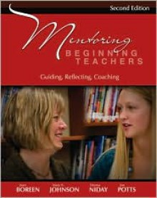 Mentoring Beginning Teachers: Guiding, Reflecting, Coaching - Jean Boreen, Donna Niday, Mary K. Johnson, Joe Potts
