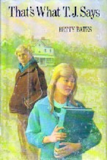 That's What T. J. Says - Betty Bates