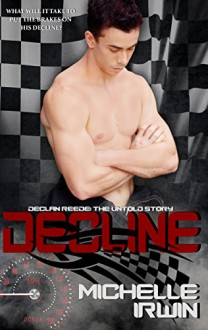 Decline (Declan Reede: The Untold Story Book 1) - Michelle Irwin