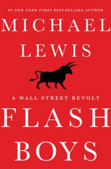 Flash Boys: A Wall Street Revolt - Michael Lewis,Dylan Baker