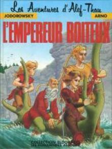 Les Aventures d'Alef-Thau, tome 5 : L'Empereur boiteux - Alejandro Jodorowsky, Arno