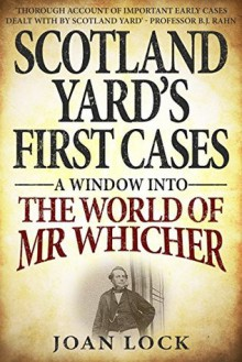 Scotland Yard's First Cases - Joan Lock