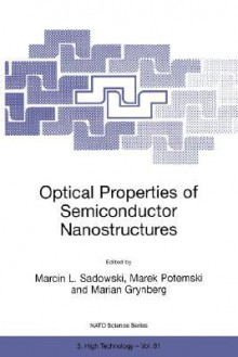Optical Properties of Semiconductor Nanostructures - Marcin Sadowski, Marek Potemski, Marian Grynberg