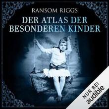 Der Atlas der Besonderen Kinder - Ransom Riggs