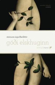 Góði elskhuginn - Steinunn Sigurðardóttir