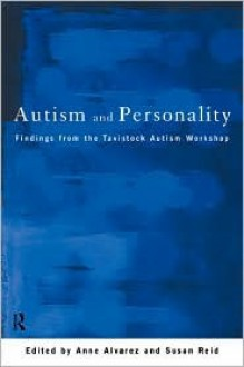 Autism and Personality - Anne Alvarez