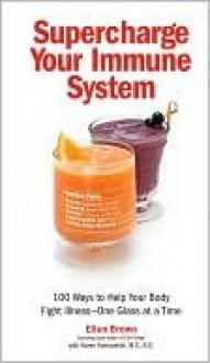 Supercharge Your Immune System - Karen Konospelski, Ellen Brown