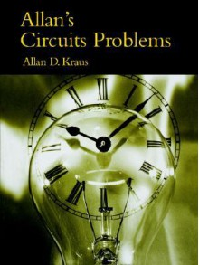 Allan's Circuits Problems - Allan D. Kraus