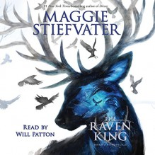 The Raven King: The Raven Cycle, Book 4 - Scholastic Audio,Maggie Stiefvater,Will Patton