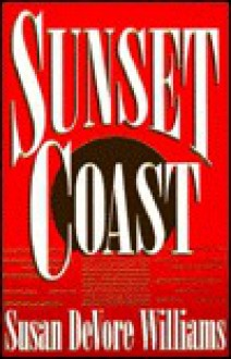 Sunset Coast - Susan Devore Williams