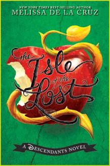 The Isle of the Lost - Melissa de la Cruz