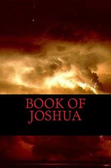 Book of Joshua - Joshua, God, King James Bible, Douay Rheims, American Standard Bible, Bible In Basic English, Webster Bible