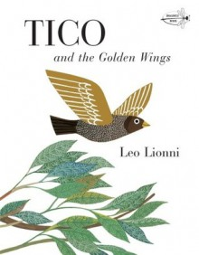 Tico and the Golden Wings - Leo Lionni