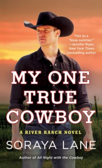 My One True Cowboy - Soraya Lane