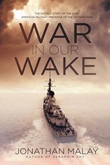 War in Our Wake - Jonathan Malay