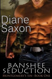 Banshee Seduction (Montgomery's Sin) (Volume 1) - Diane Saxon