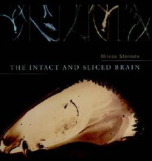 The Intact and Sliced Brain - Mircea Steriade