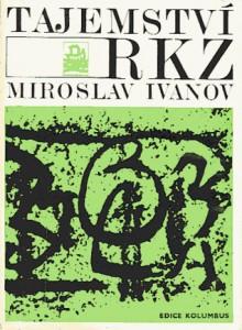 Tajemství RKZ - Miroslav Ivanov