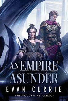 An Empire Asunder - Evan Currie