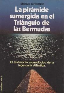 La Pirámide Sumergida En El Triángulo De Las Bermudas - Marcus Silverman