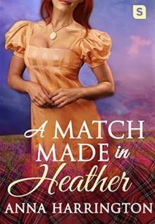 A Match Made in Heather - Anna Harrington
