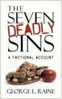 The Seven Deadly Sins - George L. Raine