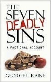 The Seven Deadly Sins - George L. Raine