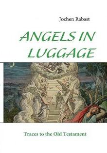 Angels in Luggage - Jochen Rabast