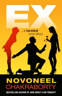 EX:...a twisted love story - Novoneel Chakraborty