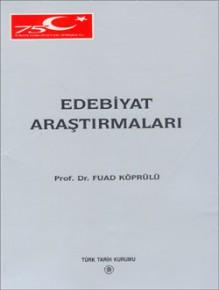 Edebiyat Araştırmaları - Mehmed Fuad Köprülü
