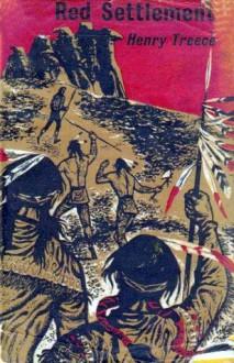 Red Settlement - Henry Treece