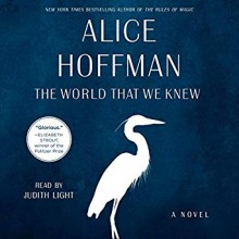 The World That We Knew - Alice Hoffman, Judith Light