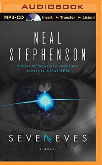 Seveneves: A Novel - Neal Stephenson, Mary Robinette Kowal, Will Damron
