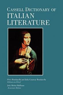 Cassell Dictionary Italian Literature - Peter Bondanella, Julia Conway Bondanella