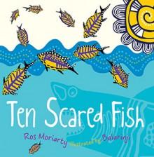 Ten Scared Fish - Ros Moriarty, Balaringi